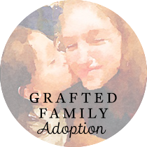 Grafted Family: Adoption | Sweet is the Light