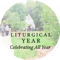 Liturgical Year: Celebrating All Year | Sweet is the Light