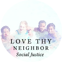 Love thy Neighbor: Social Justice| Sweet is the Light