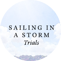 Sailing in a Storm: Trials| Sweet is the Light