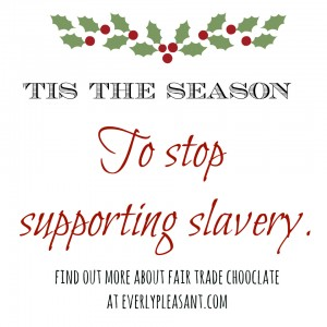 tis the season to stop supporting slavery