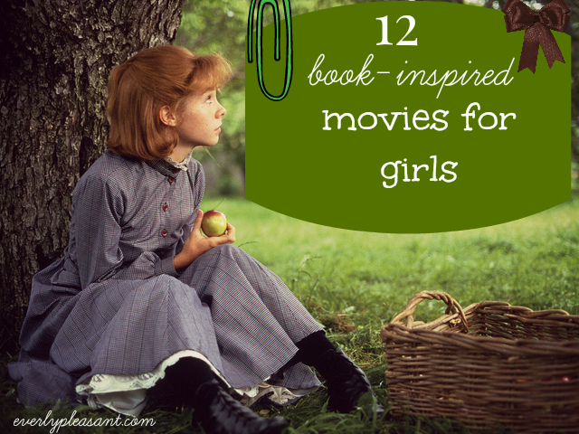 12 Book-Inspired Movies for Girls