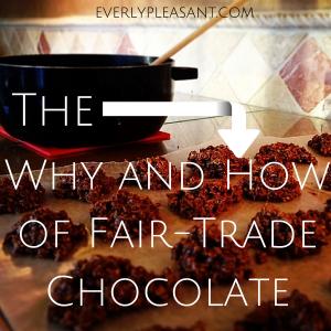 The Why and How ofFair-Trade Chocolate
