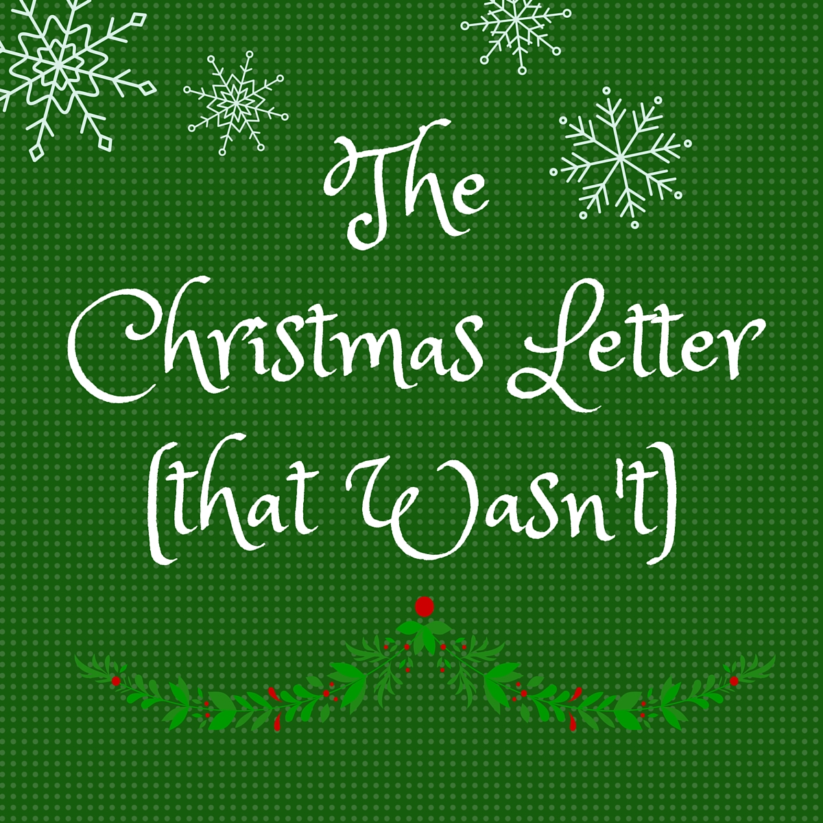 The Christmas Letter(that Wasn't)